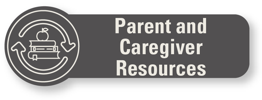 Parent and Caregiver Resources