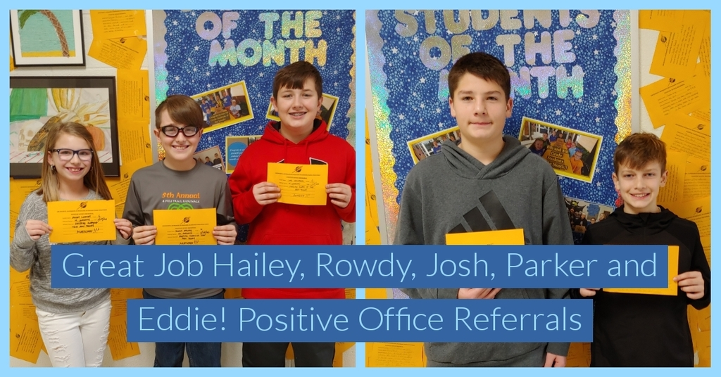 Great Job Hailey, Rowdy, Josh, Parker and Eddie!  Positive Office Referrals